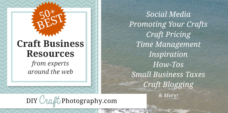 50+ Best Craft Business Tips and Resources from around the web. Collects the very best in marketing, social media, and time management tips that will help YOUR craft business succeed!