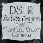 DSLR_advantages_over_point_and_shoot_cameras_featured