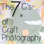 7 c's of craft photography checklist